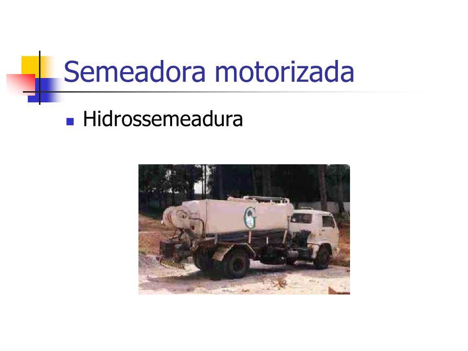 Semeadora motorizada Hidrossemeadura