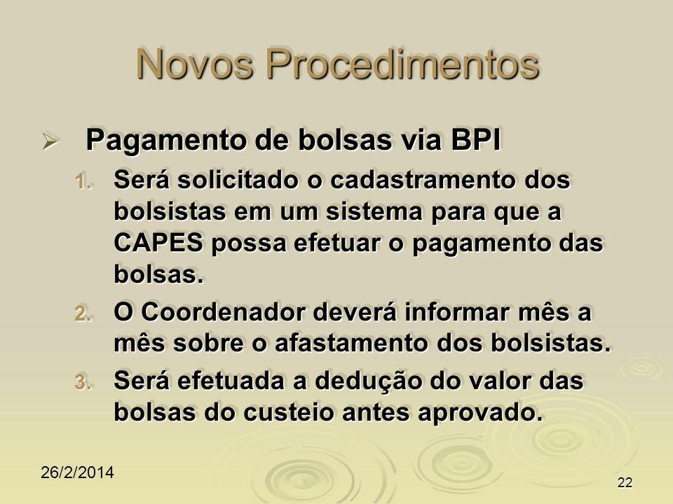 26/2/2014 22 Novos Procedimentos Pagamento de bolsas via BPI Pagamento de bolsas via BPI 1.