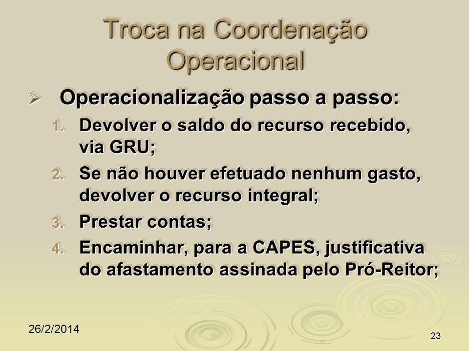 26/2/2014 23 Troca na Coordenação Operacional Operacionalização passo a passo: Operacionalização passo a passo: 1.