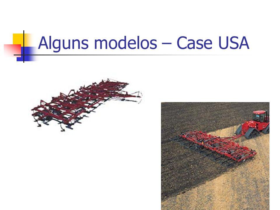 Alguns modelos – Case USA