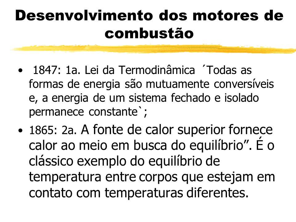 1847: 1a. Lei da Termodinâmica ´Todas as formas de energia são mutuamente conversíveis e, a energia de um sistema fechado e isolado permanece constant