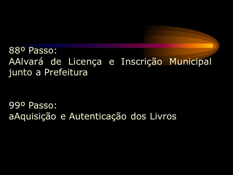 6º Passo: cCertificado do Corpo de Bombeiros 7º Passo: Inscrição Estadual na Secretaria de Estado da Fazenda