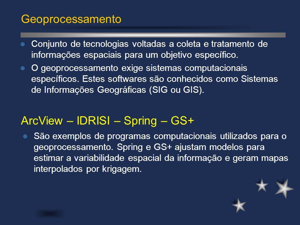 Geoprocessamento Conjunto de tecnologias voltadas a coleta e tratamento de informações espaciais para um objetivo específico. O geoprocessamento exige