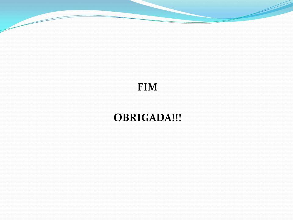 FIM OBRIGADA!!!