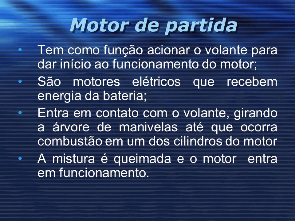 Motor de partida Tem como função acionar o volante para dar início ao funcionamento do motor; São motores elétricos que recebem energia da bateria; En