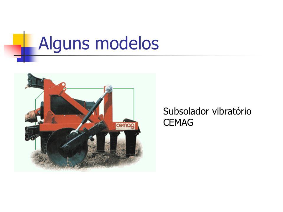 Alguns modelos Subsolador vibratório CEMAG
