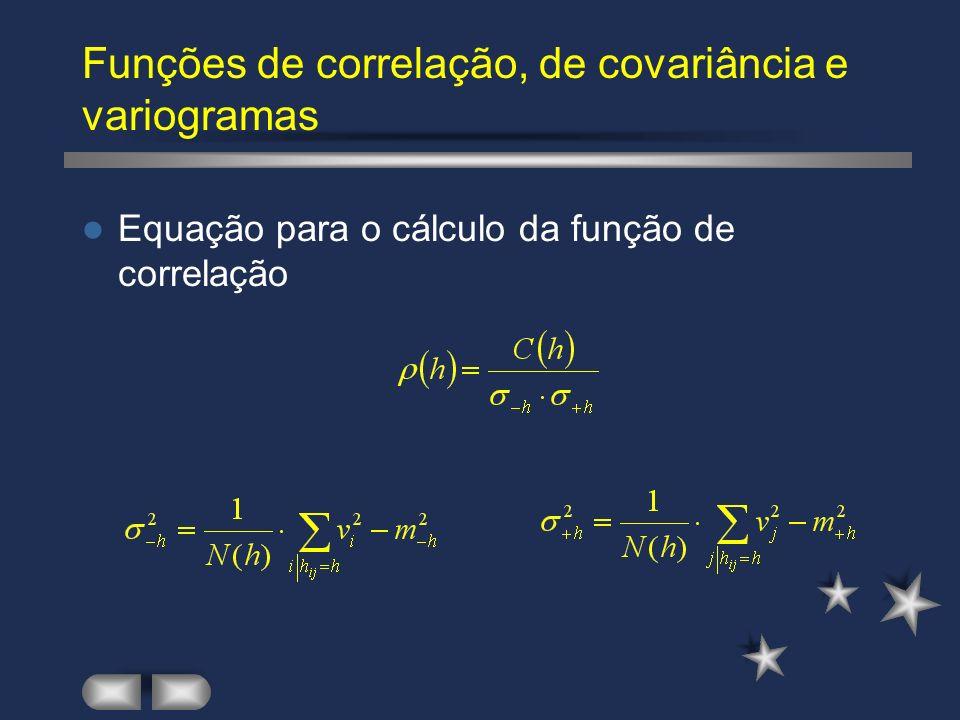 Funções de correlação, de covariância e variogramas Equação para o cálculo da função de correlação