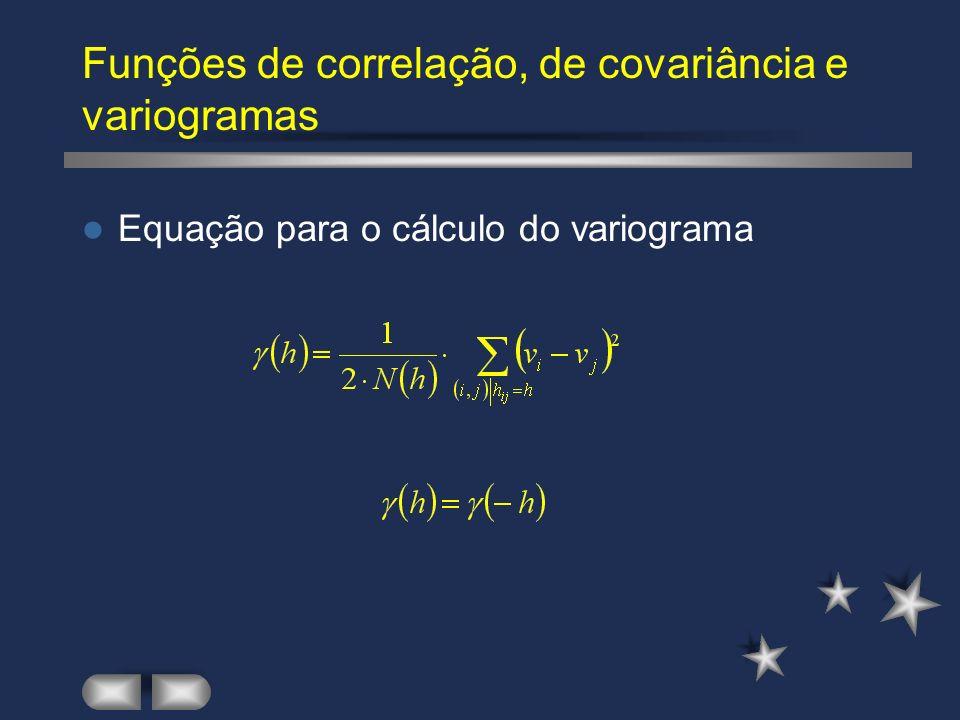 Funções de correlação, de covariância e variogramas Equação para o cálculo do variograma