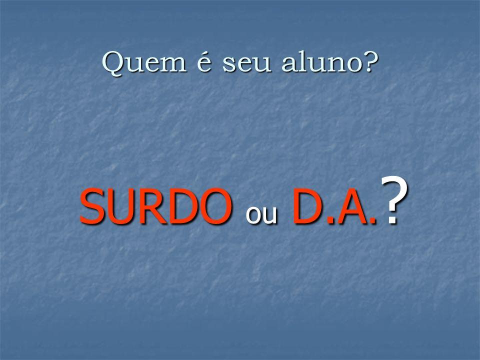 No Brasil, a consequência do Oralismo: FRACASSO EDUCACIONAL FRACASSO EDUCACIONAL - comprometimento dos conteúdos básicos (principalmente a modalidade escrita da língua).