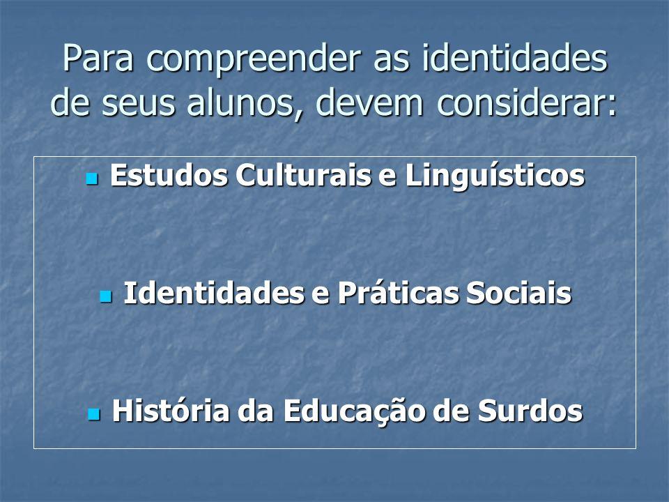 Estudos Culturais e Linguísticos Estudos Culturais e Linguísticos Identidades e Práticas Sociais Identidades e Práticas Sociais História da Educação d