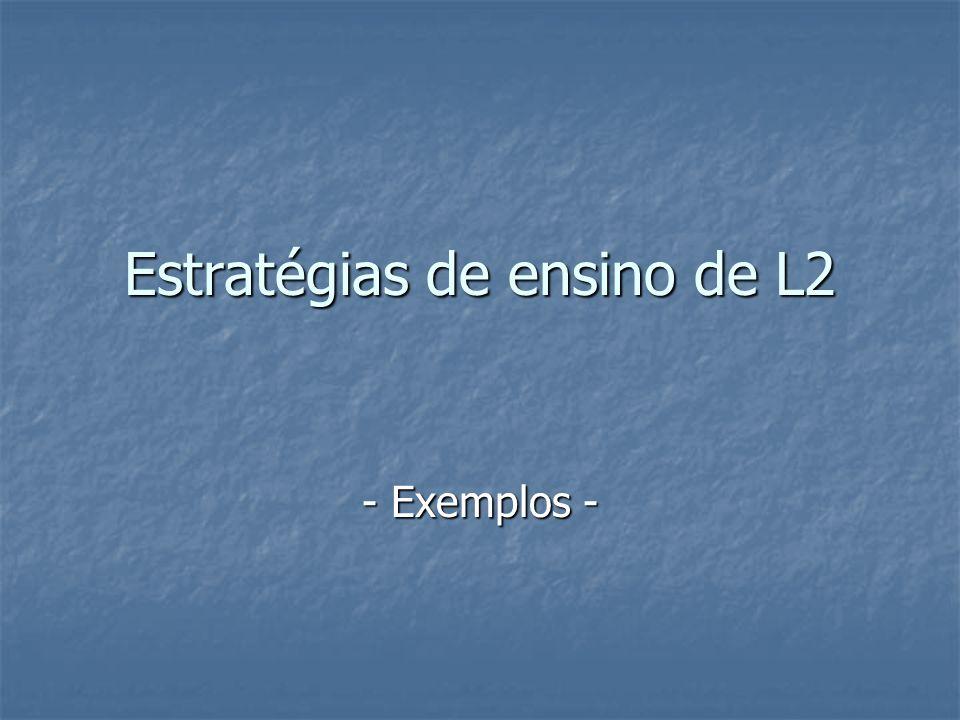 Estratégias de ensino de L2 - Exemplos -