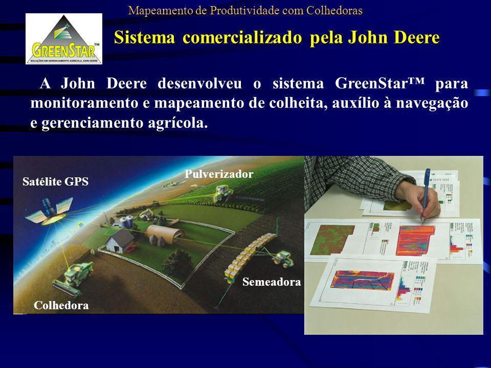 Sistema comercializado pela John Deere Satélite GPS Colhedora Semeadora Pulverizador A John Deere desenvolveu o sistema GreenStar para monitoramento e
