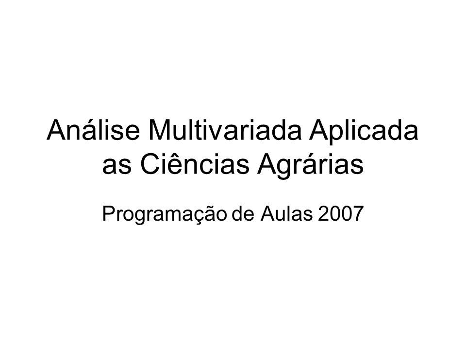 Análise Multivariada Aplicada as Ciências Agrárias Programação de Aulas 2007