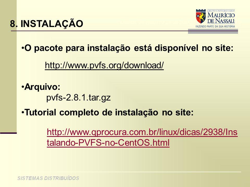 ANÁLISE DE PROJETO DE SISTEMAS ORIENTADOS A OBJETO SISTEMAS DISTRIBUÍDOS 8. INSTALAÇÃO O pacote para instalação está disponível no site: http://www.pv