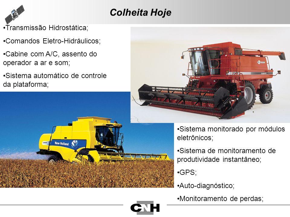 Colheita Hoje Transmissão Hidrostática; Comandos Eletro-Hidráulicos; Cabine com A/C, assento do operador a ar e som; Sistema automático de controle da