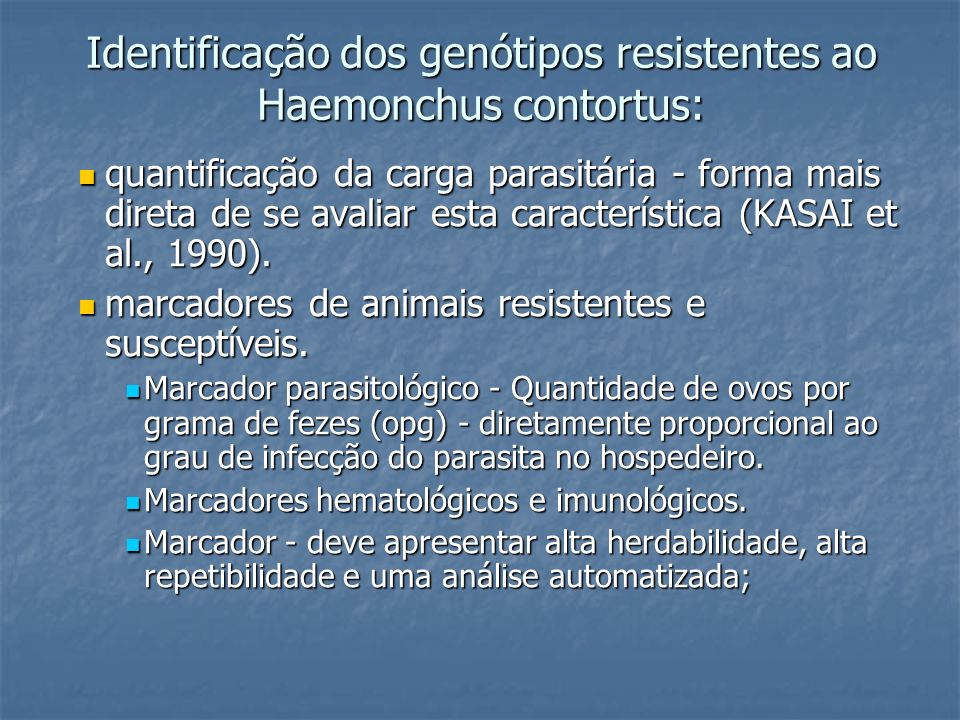 Identificação dos genótipos resistentes ao Haemonchus contortus: quantificação da carga parasitária - forma mais direta de se avaliar esta característ