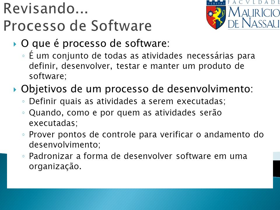Processo de Software – Modelo Cascata Engenharia de Sistemas Análise de Requisitos Projeto Codificação Testes Manutenção MANUTENÇÃO 1.