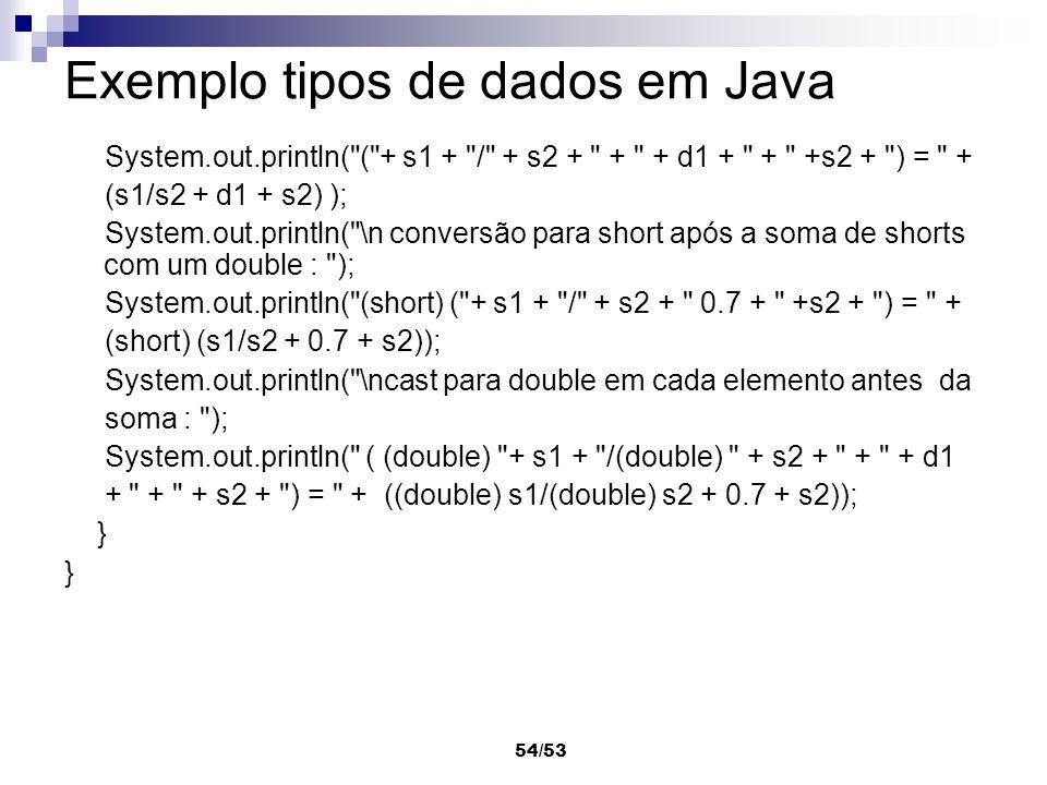 54/53 Exemplo tipos de dados em Java System.out.println(