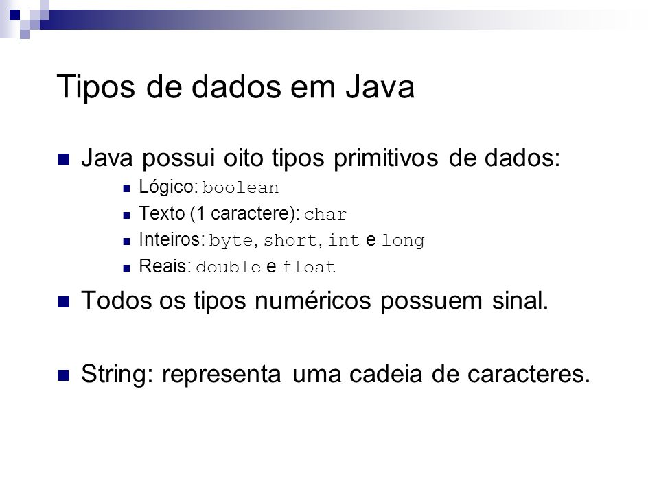 27/53 Constantes e Variáveis Tipos de variáveis Numéricas: Armazenamento de números; Inteiras: Armazenamento de números inteiros; Reais: Armazenamento de números reais.