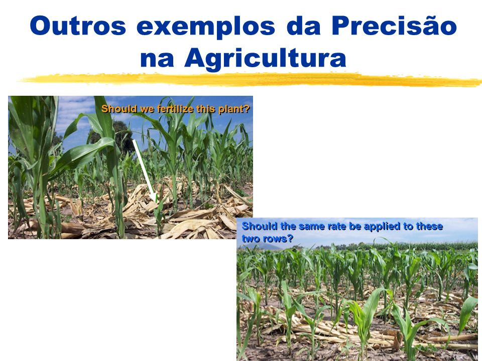 Breve História do Planeta Terra Nós temos que cuidar melhor do nosso Planeta AGRICULTURA DE PRECISÃO PODE NOS AJUDAR