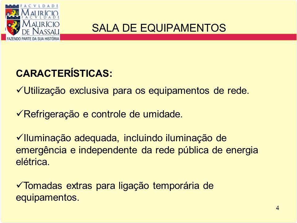 5 CARACTERÍSTICAS: Fácil acesso e localização para instalação e manutenção.