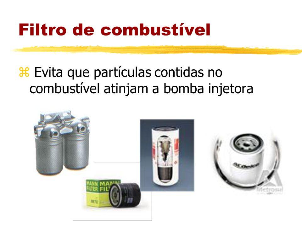 Filtro de combustível z Evita que partículas contidas no combustível atinjam a bomba injetora