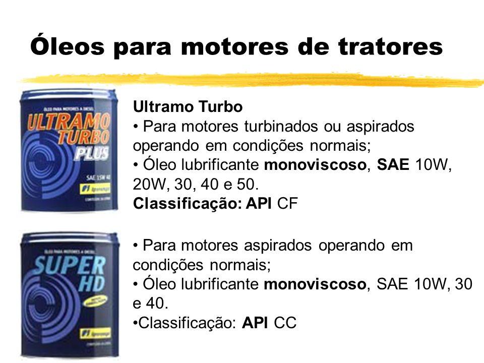 Óleos para motores de tratores Ultramo Turbo Para motores turbinados ou aspirados operando em condições normais; Óleo lubrificante monoviscoso, SAE 10