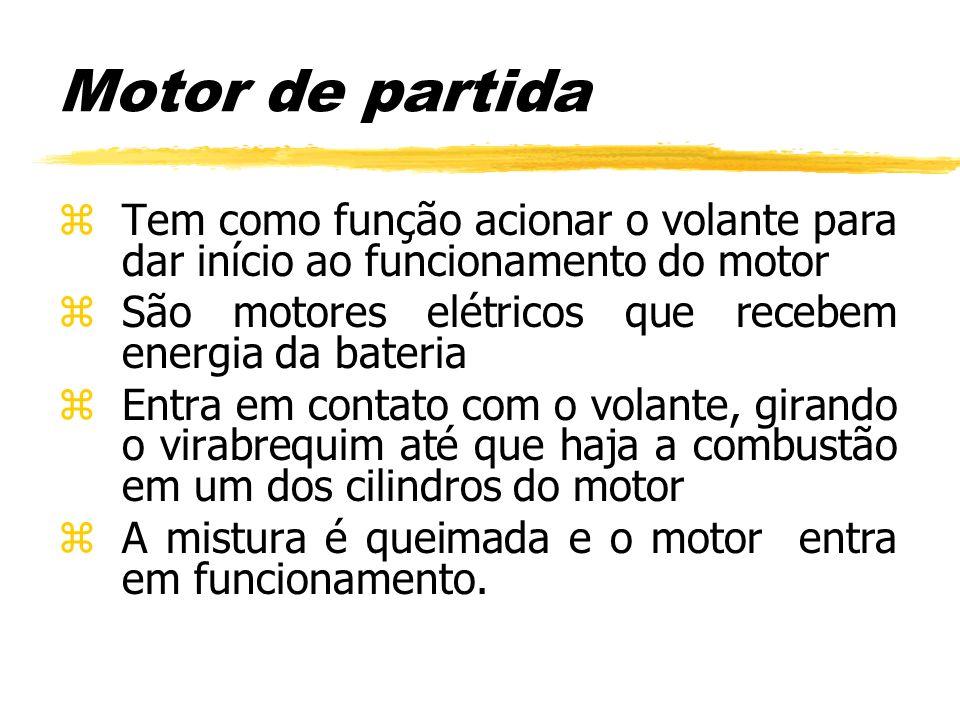 Motor de partida zTem como função acionar o volante para dar início ao funcionamento do motor zSão motores elétricos que recebem energia da bateria zE