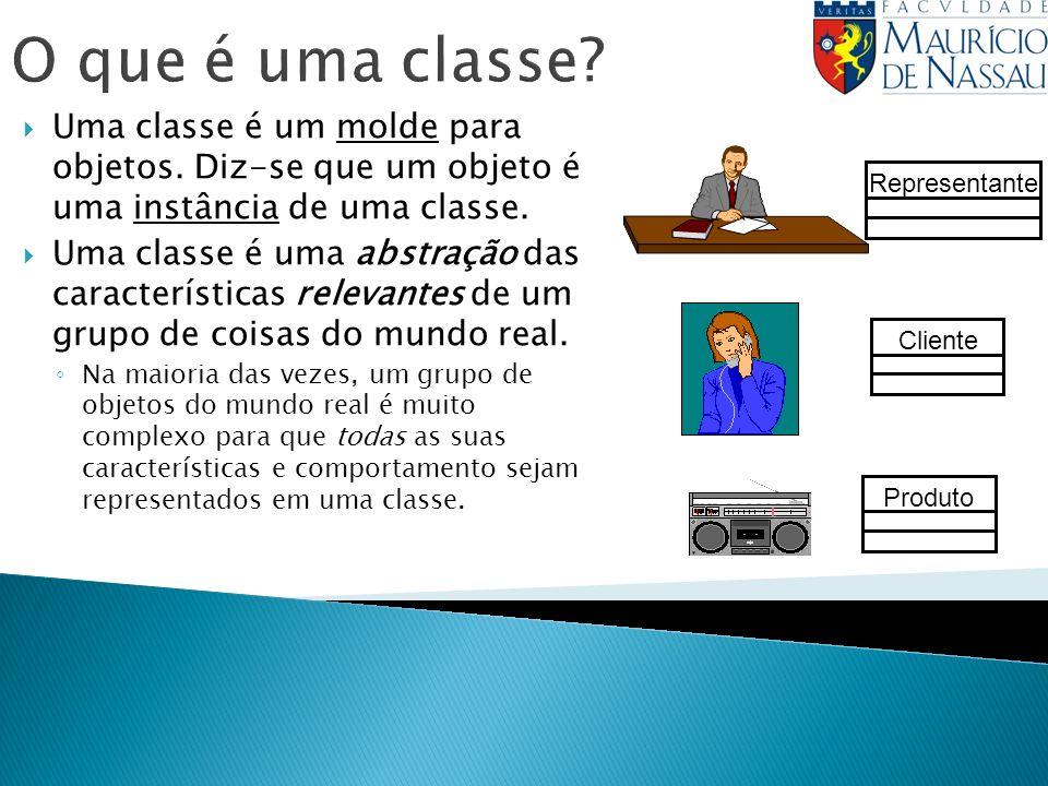 O que é uma classe? Uma classe é um molde para objetos. Diz-se que um objeto é uma instância de uma classe. Uma classe é uma abstração das característ