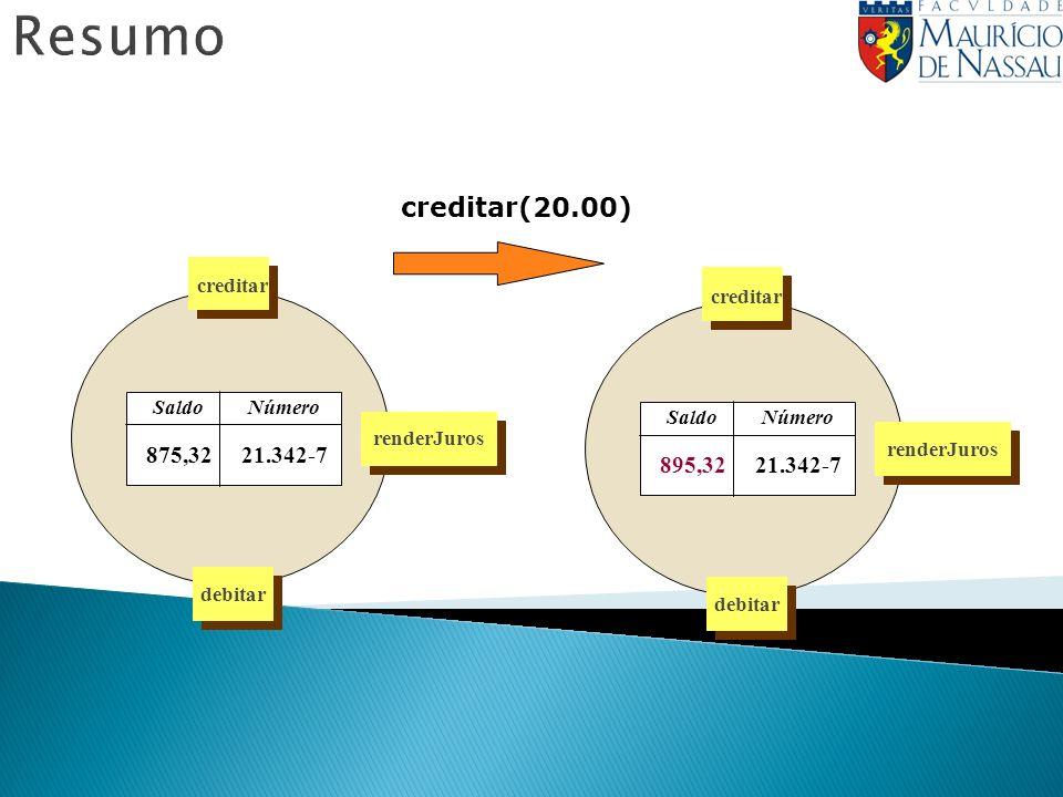 Resumo creditar(20.00) Número Saldo 21.342-7 875,32 creditar debitar renderJuros Número Saldo 21.342-7 895,32 creditar debitar renderJuros
