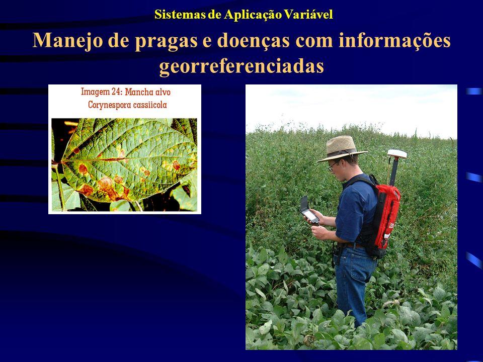 Manejo de pragas e doenças com informações georreferenciadas Sistemas de Aplicação Variável
