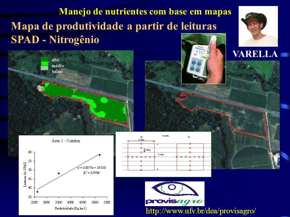 Mapa de produtividade a partir de leituras SPAD - Nitrogênio alto médio baixo Manejo de nutrientes com base em mapas http://www.ufv.br/dea/provisagro/