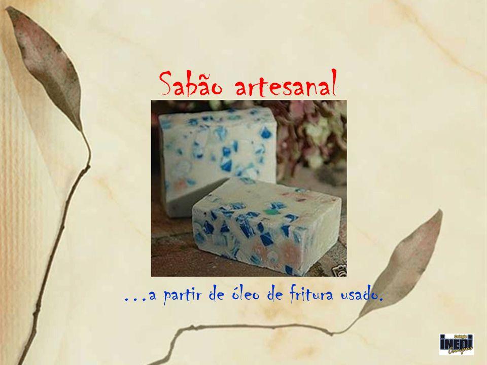 Sabão artesanal …a partir de óleo de fritura usado.