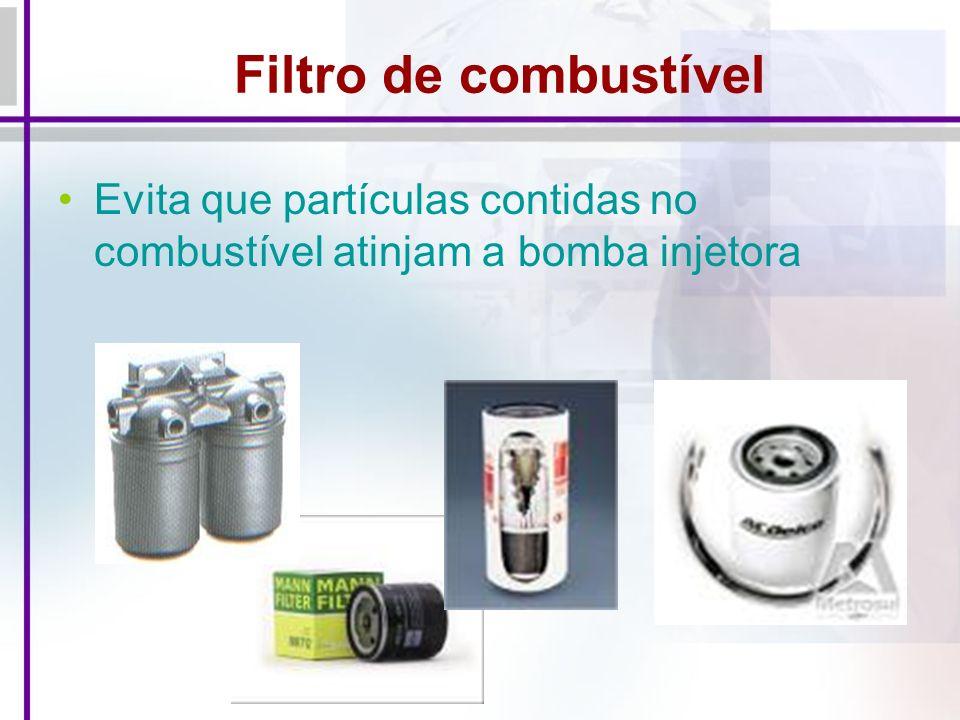 Filtro de combustível Evita que partículas contidas no combustível atinjam a bomba injetora