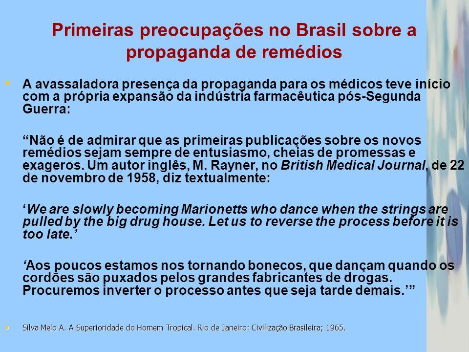 Primeiras preocupações no Brasil sobre a propaganda de remédios A avassaladora presença da propaganda para os médicos teve início com a própria expans