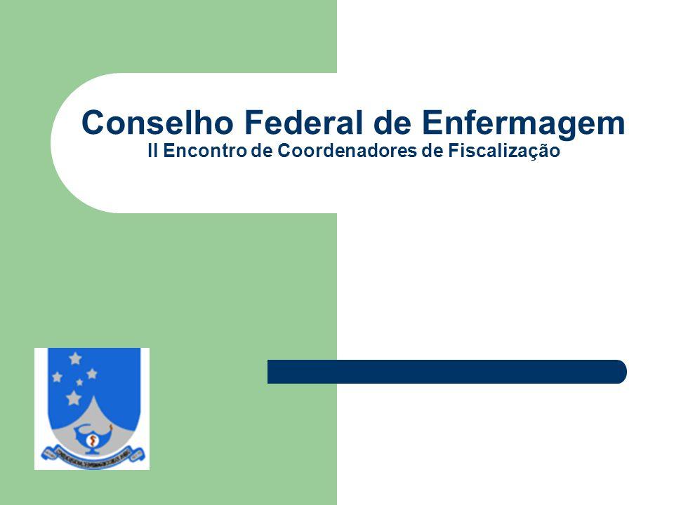 Conselho Federal de Enfermagem Il Encontro de Coordenadores de Fiscalização