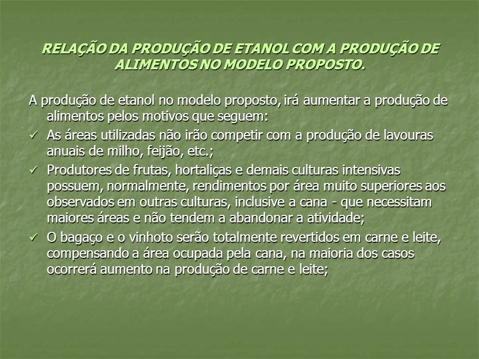 RELAÇÃO DA PRODUÇÃO DE ETANOL COM A PRODUÇÃO DE ALIMENTOS NO MODELO PROPOSTO. A produção de etanol no modelo proposto, irá aumentar a produção de alim