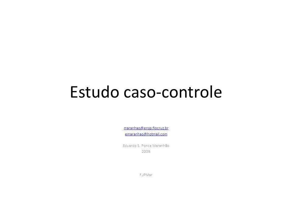 Estudo Caso- Controle Nos estudos Caso-Controle um grupo de casos (doentes) é comparado com um grupo de controles (não doentes) em relação com a exposição ou não a um (possível) fator de risco.