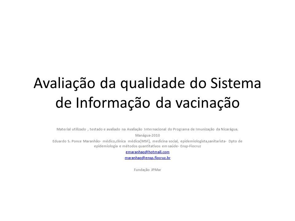 Avaliação da qualidade do Sistema de Informação da vacinação Material utilizado, testado e avaliado na Avaliação Internacional do Programa de Imunizaç