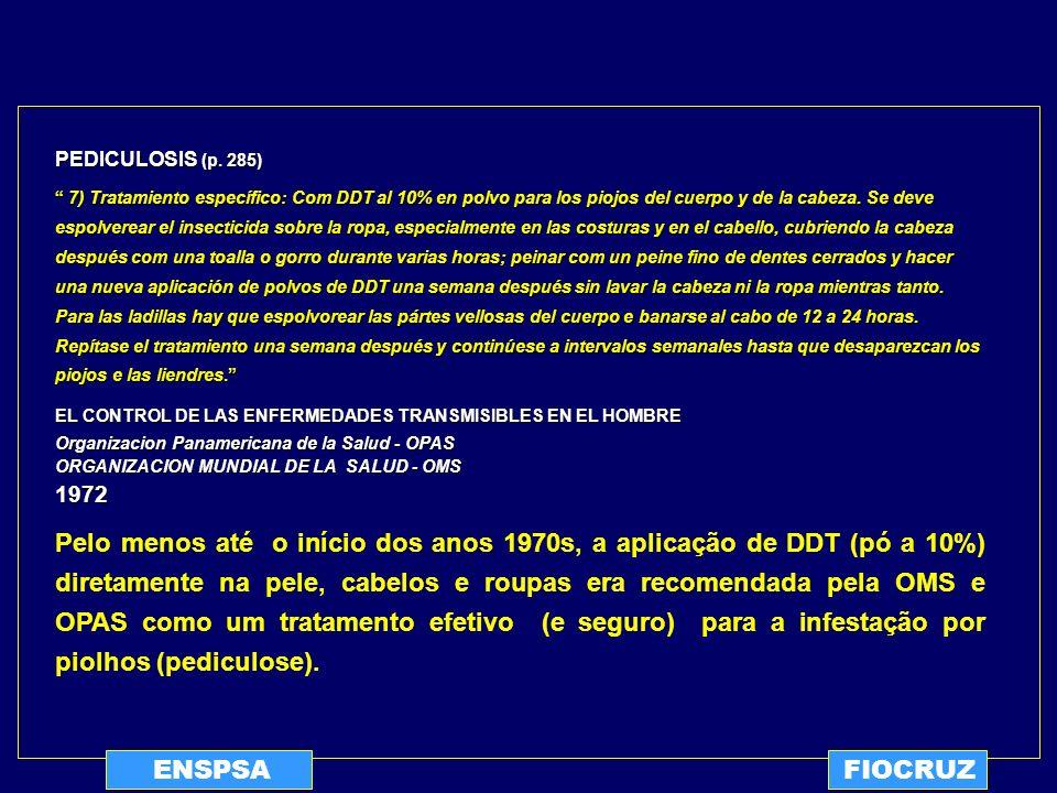 ENSPSAFIOCRUZ Novembro de 1997 : (Níveis séricos) pp ´DDE = 119,8 g/L (ppb) pp ´ DDT + op ´ DDT= 3720,0 g/L (ppb) -DDT = 3839,8 g/L (ppb) DDE / -DDT = 0.03 (3%)