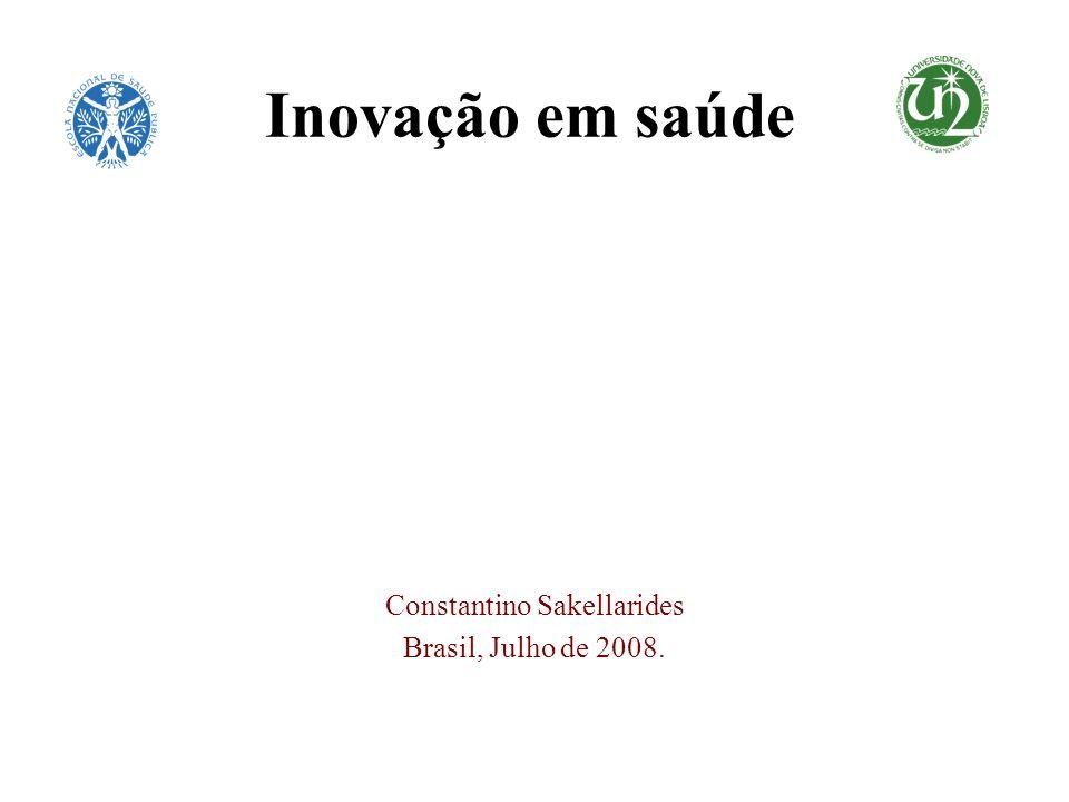 Inovação em saúde Constantino Sakellarides Brasil, Julho de 2008.