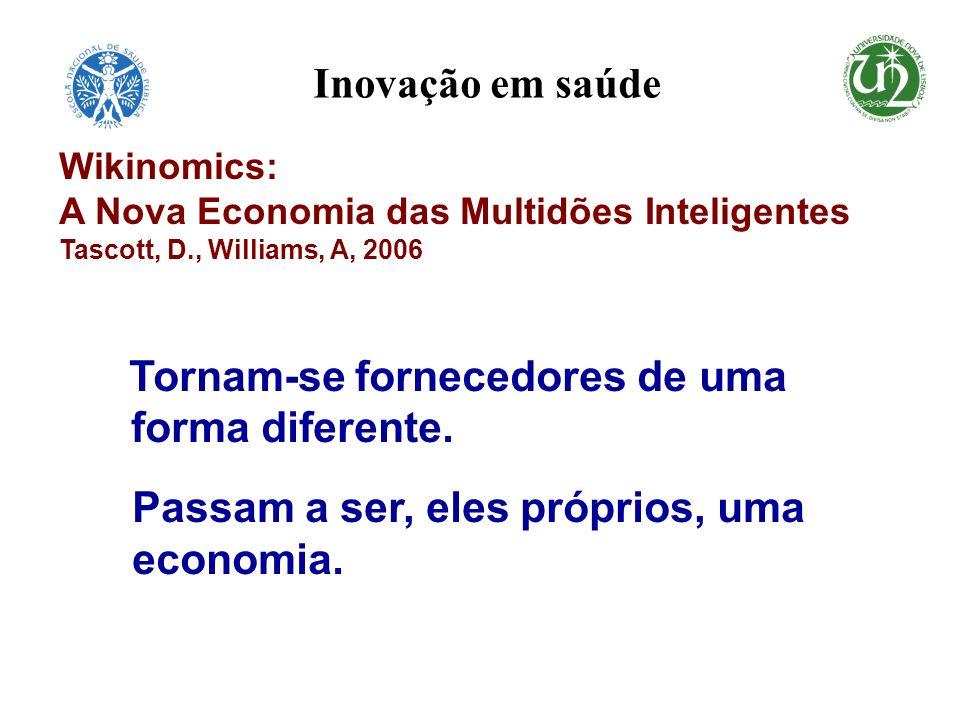 Tornam-se fornecedores de uma forma diferente. Passam a ser, eles próprios, uma economia. Wikinomics: A Nova Economia das Multidões Inteligentes Tasco