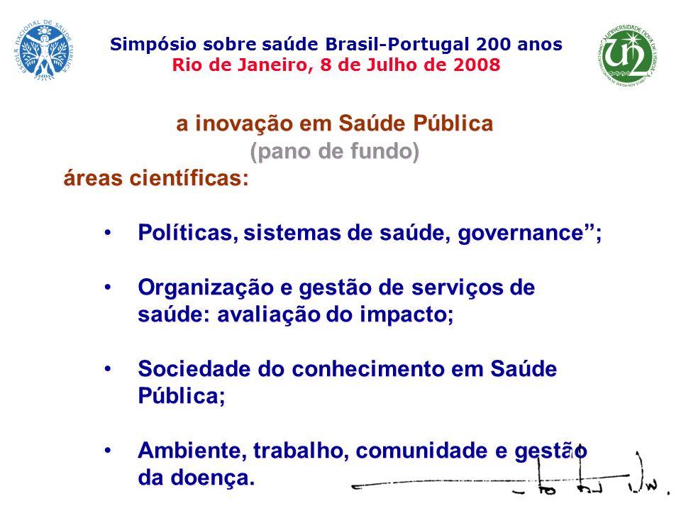a inovação em Saúde Pública (pano de fundo) áreas científicas: Políticas, sistemas de saúde, governance; Organização e gestão de serviços de saúde: av