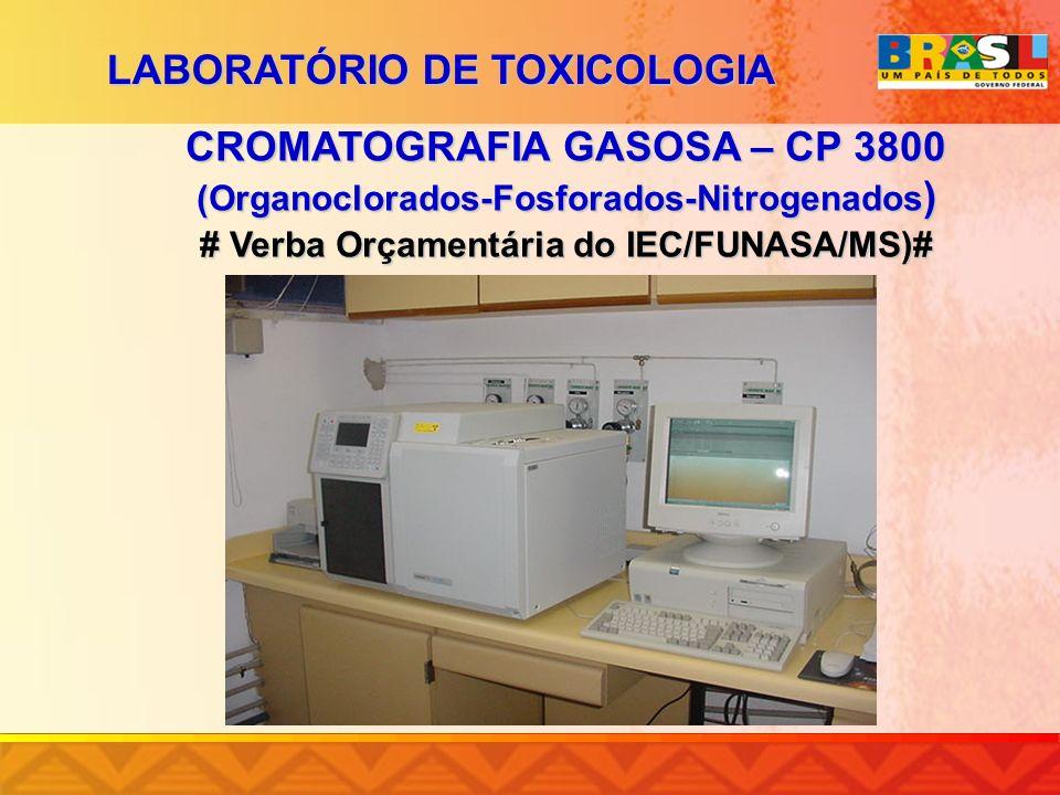 CROMATOGRAFIA GASOSA – CP 3800 (Organoclorados-Fosforados-Nitrogenados ) # Verba Orçamentária do IEC/FUNASA/MS)# LABORATÓRIO DE TOXICOLOGIA
