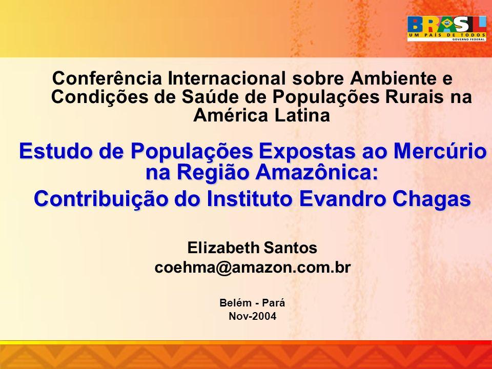 Conferência Internacional sobre Ambiente e Condições de Saúde de Populações Rurais na América Latina Estudo de Populações Expostas ao Mercúrio na Regi