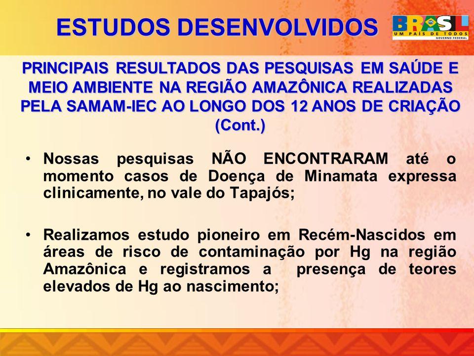 Nossas pesquisas NÃO ENCONTRARAM até o momento casos de Doença de Minamata expressa clinicamente, no vale do Tapajós; Realizamos estudo pioneiro em Re