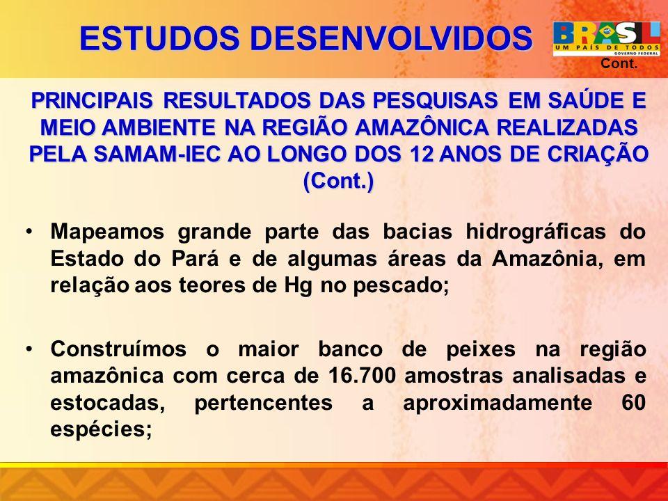 Mapeamos grande parte das bacias hidrográficas do Estado do Pará e de algumas áreas da Amazônia, em relação aos teores de Hg no pescado; Construímos o