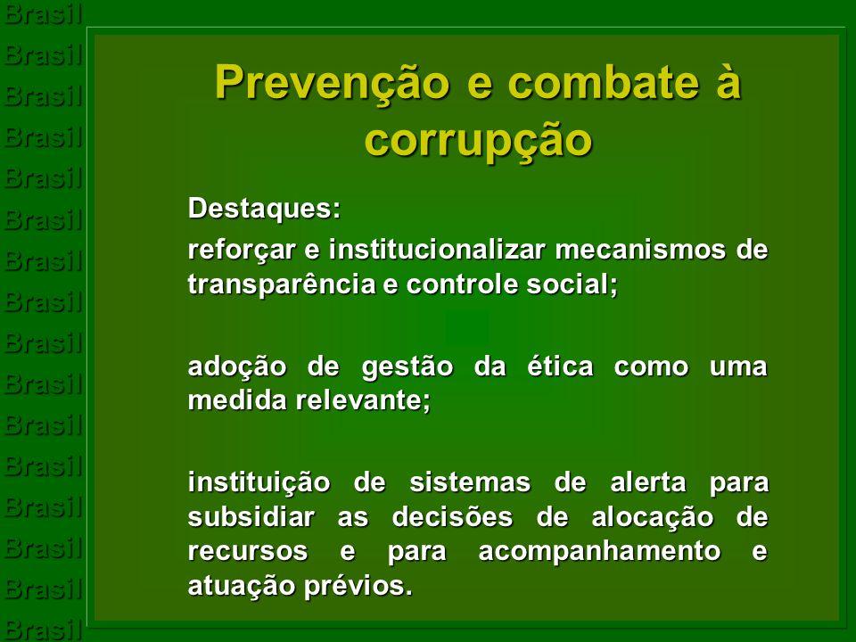 BrasilBrasilBrasilBrasilBrasilBrasilBrasilBrasilBrasilBrasilBrasilBrasilBrasilBrasilBrasilBrasil Prevenção e combate à corrupção Destaques: reforçar e