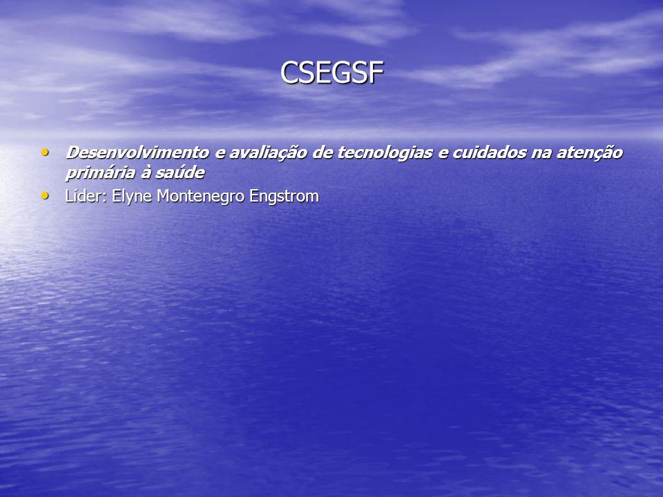 CSEGSF Desenvolvimento e avaliação de tecnologias e cuidados na atenção primária à saúde Desenvolvimento e avaliação de tecnologias e cuidados na aten