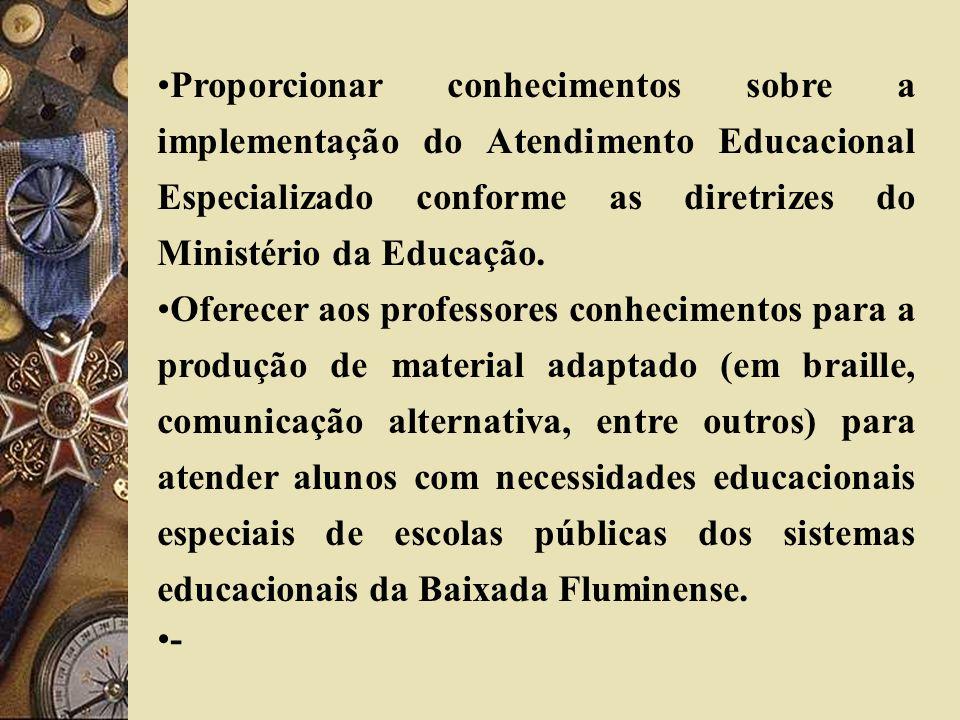 Proporcionar conhecimentos sobre a implementação do Atendimento Educacional Especializado conforme as diretrizes do Ministério da Educação. Oferecer a